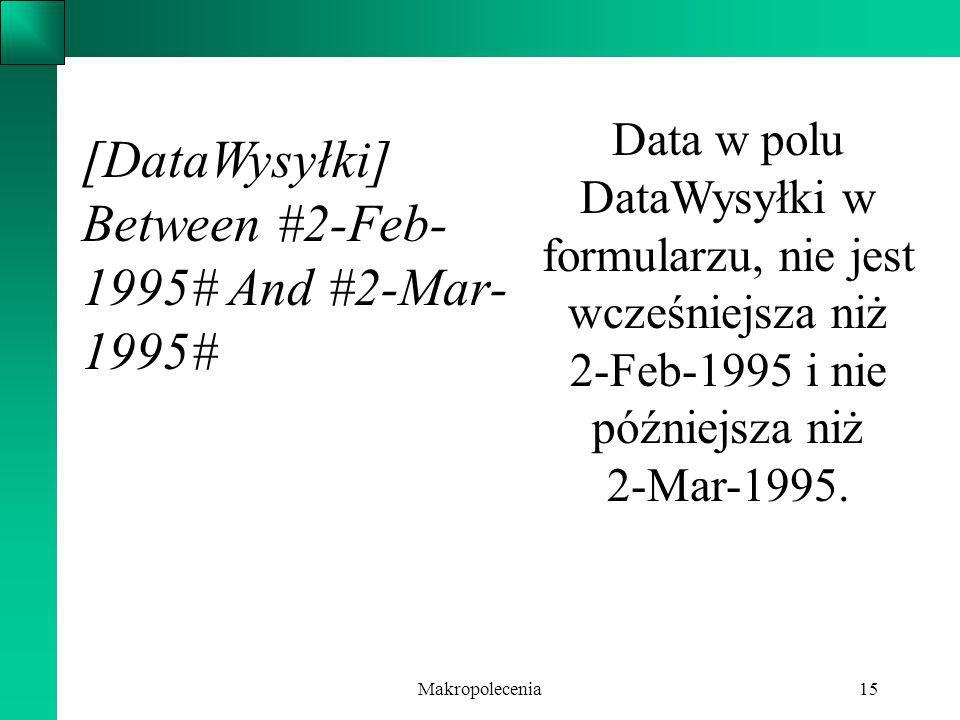 [DataWysyłki] Between #2-Feb-1995# And #2-Mar-1995#